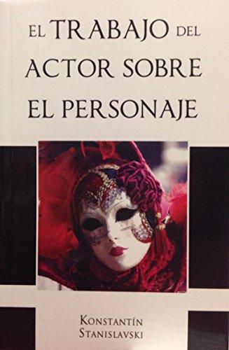 Descargar Libro Trabajo Del Actor Sobre El Personaje Konstantin Stanislavski