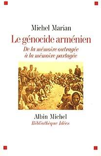Le génocide arménien : de la mémoire outragée à la mémoire partagée, Marian, Michel