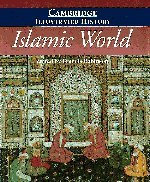 The Cambridge Illustrated History of the Islamic World (Cambridge Illustrated ()