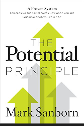 The Potential Principle: A Proven System for Closing the Gap Between How Good You Are and How Good You Could Be cover