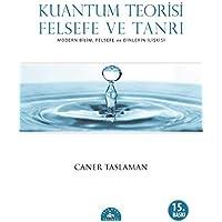 Kuantum Teorisi - Felsefe ve Tanrı: Modern Bilim, Felsefe ve Dinlerin İlişkisi