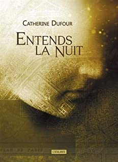 Entends la nuit, Dufour, Catherine