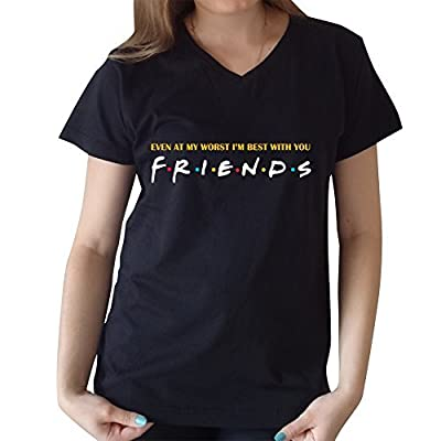 even at my worst i'm best with you F.R.I.E.N.D.S V-Neck