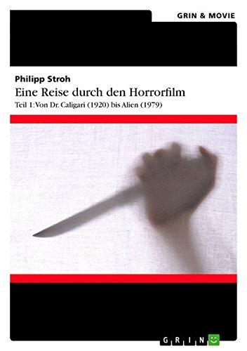 Eine Reise durch den Horrorfilm. Teil 1: Von Dr. Caligari (1920) bis Alien (1979)