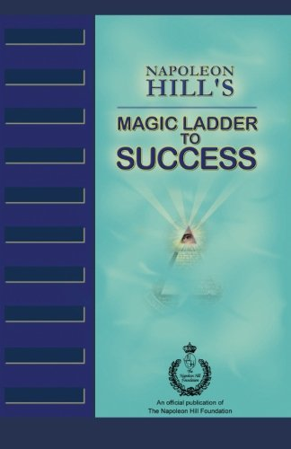 Napoleon Hill's Magic Ladder to Success