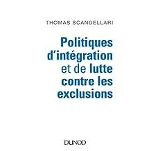 Politiques d'intégration et de lutte contre les exclusions : Mieux comprendre les enjeux, les logiques et les méthodes d'action (Politiques et dispositifs) (French Edition)