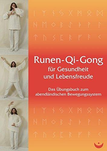 runen-qi-gong-fr-gesundheit-und-lebensfreude-das-bungsbuch-zum-abendlndischen-bewegungssystem