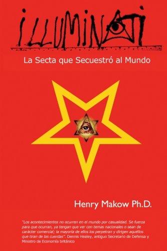 Illuminati: - La Secta Que Secuestro Al Mundo (Spanish Edition)