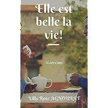 Elle est belle la vie! (French Edition)