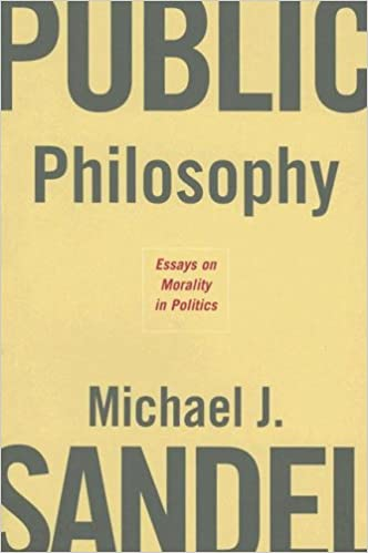 public philosophy essays on morality in politics michael j  public philosophy essays on morality in politics michael j sandel 9780674023659 com books