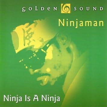 Ninjaman - Ninja Is a Ninja - Amazon.com Music