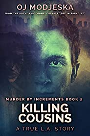 Killing Cousins: The true story of the worst case of serial sex homicide in American history (Murder by Increm
