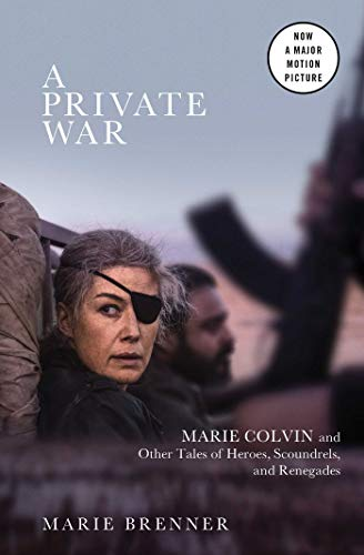 A Private War: Marie Colvin and Other Tales of Heroes, Scoundrels, and Renegades by Simon & Schuster