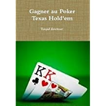 Gagner au Poker Texas Hold'em (French Edition)