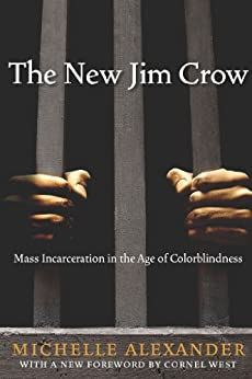 The New Jim Crow by [Alexander, Michelle]