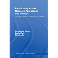 Participatory Action Research Approaches and Methods: Connecting People, Participation and Place (Routledge Studies in Human Geography)