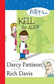 Kell, the Alien (The Aliens, Inc. Chapter Book series 1)