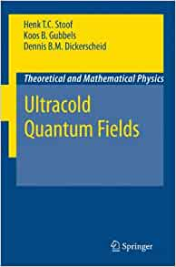 Ultracold Quantum Fields (Theoretical and Mathematical