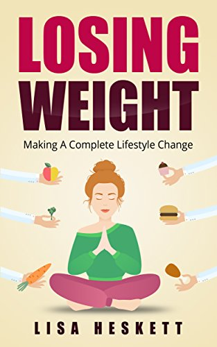 Lose Weight: The Complete Guide to Weight Loss