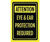 Attention Eye & Ear Protection Required Print Bright Yellow Black Caution Safety Business Sign