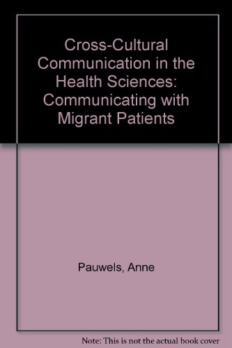 Cross-Cultural Communication in the Health Sciences: Communicating With Migrant Patients