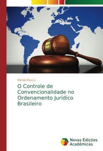 Download O Controle de Convencionalidade no Ordenamento Jurídico Brasileiro (Portuguese Edition) ebook