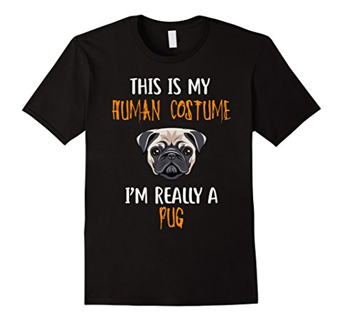 Black Pugs In Costumes (Mens Pug Halloween Shirt I'm a Pug in a Human Costume Large Black)