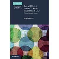 The WTO and International Investment Law: Converging Systems