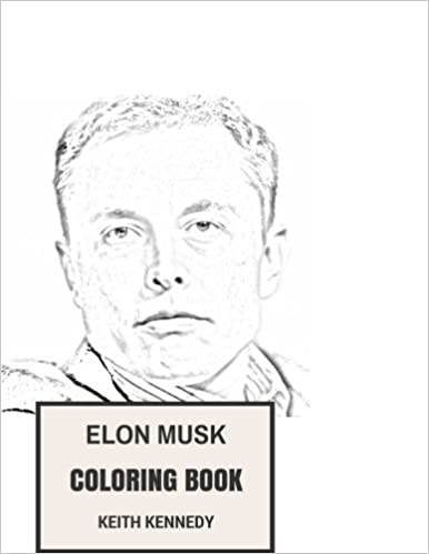 Amazon Elon Musk Coloring Book Motivational And Inspirational Entrepreneur Success Tesla Inspired Adult Innovation Books