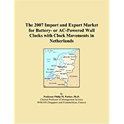The 2007 Import and Export Market for Battery- or AC-Powered Wall Clocks with Clock Movements in Netherlands