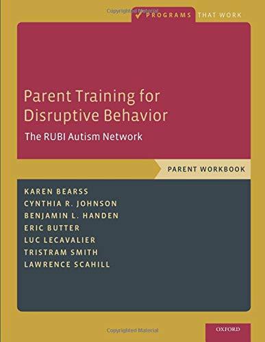 Parent Training for Disruptive Behavior: The RUBI Autism Network, Parent Workbook (Programs That Work) (Autism Programs)