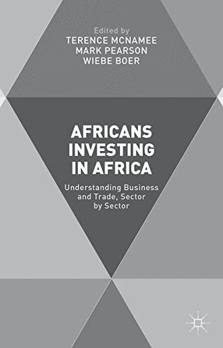 Africans Investing in Africa: Understanding Business and Trade, Sector by Sector by Palgrave Macmillan