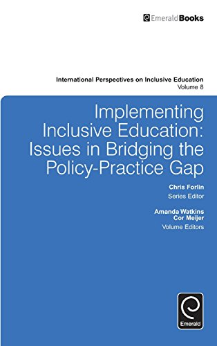 Implementing Inclusive Education: Issues in Bridging the Policy-practice Gap (International Perspectives on Inclusive Ed