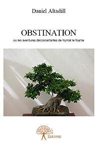 Obstination par Daniel Altadill