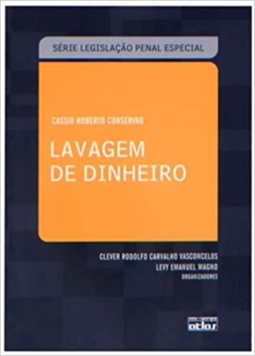 Lavagem de Dinheiro: Cassio Roberto Conserino: 9788522460700 ...