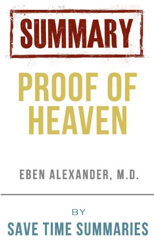 Proof of Heaven: Dr. Eben Alexander III M.d. -- Book Summary & Analysis