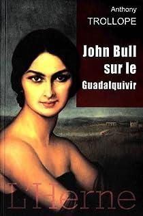 John bull sur le Guadalquivir par Trollope