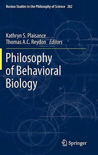 Philosophy of Behavioral Biology (Boston Studies in the Philosophy of Science, Vol. 282)