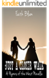 Just a Closer Walk: Hymns of the West Novella (Hymns of the West Novellas Book 4)