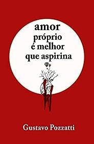 Amor próprio é melhor que aspirina