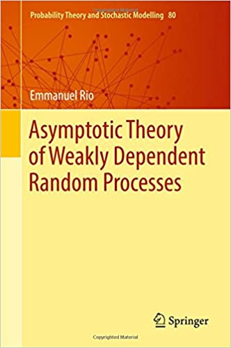 Asymptotic Theory of Weakly Dependent Random Processes (Probability Theory and Stochastic Modelling)