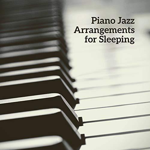 (Piano Jazz Arrangements for Sleeping)