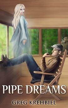 Pipe Dreams by [Krehbiel, Greg]