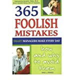 [(365 Foolish Mistakes Smart Managers Make Every Day: How and Why to Avoid Them )] [Author: Shri L. Henkel] [Jul-2006]