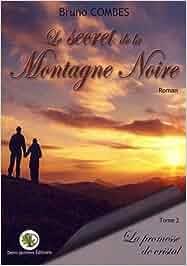 Le secret de la Montagne Noire, Tome 2 : La promesse de