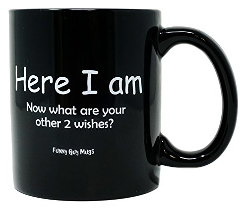 Funny Guy Mugs Here I Am Now What Are Your Other 2 Wishes? Ceramic Coffee Mug, Black, 11-Ounce
