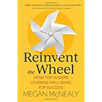 Reinvent the Wheel: How Top Leaders Leverage Well-Being for Success