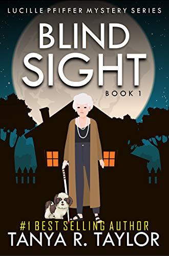 BLIND SIGHT (Lucille Pfiffer Mystery Series Book 1) by [Taylor, Tanya R.]