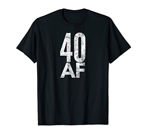 40 AF T-Shirt Funny 40th Birthday Gift 40 Year Old Idea 1978]()