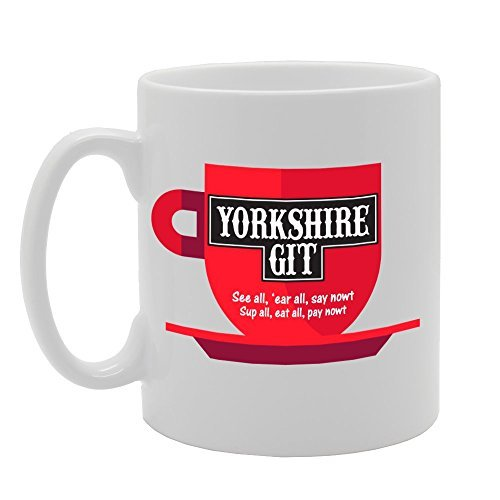 Yourkshire Git See All Ear All Say Nowt Sup All Eat All Pay Nowt Tea Mug Unique Funny Coffee with Sayings Mugs Cute Mug 11oz Ceramic Mug Present Awesome